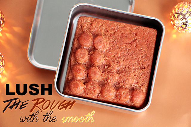 On met la gomme avec l'exfoliant The Rough with the Smooth de Lush