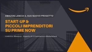 Amazon lancia il suo nuovo progetto: Start-up e piccoli imprenditori su Prime Now