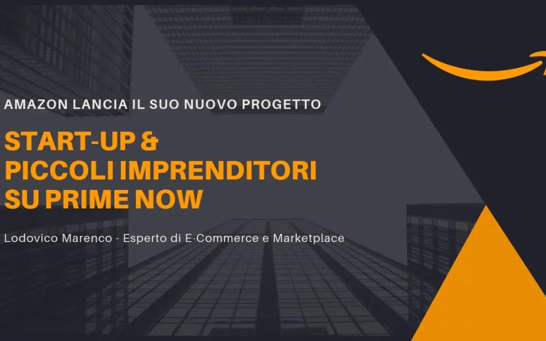 """Amazon lancia il programma """"Startup e piccoli produttori"""" per Prime Now"""