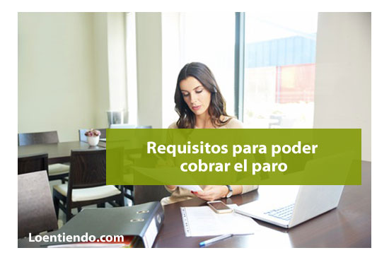 Requisitos para poder cobrar el paro