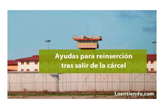 Ayudas por reinserción y desempleo tras salir de la cárcel