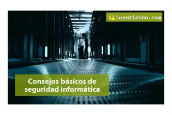 Consejos básicos de Seguridad Informática