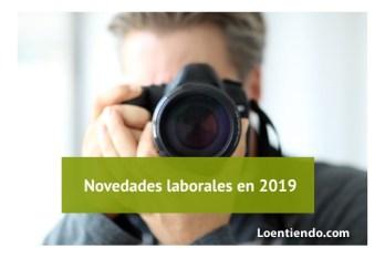 Principales novedades en materia laboral en 2019