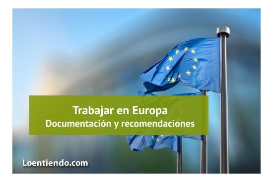 Documentación y recomendaciones para trabajar en Europa