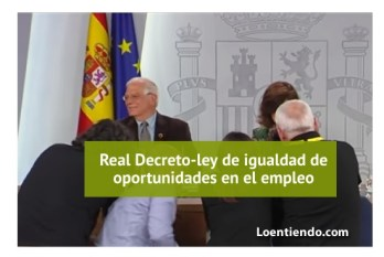 Real Decreto-ley de igualdad de oportunidades en el empleo