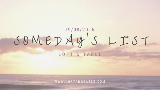 Someday's list by Loft & Table