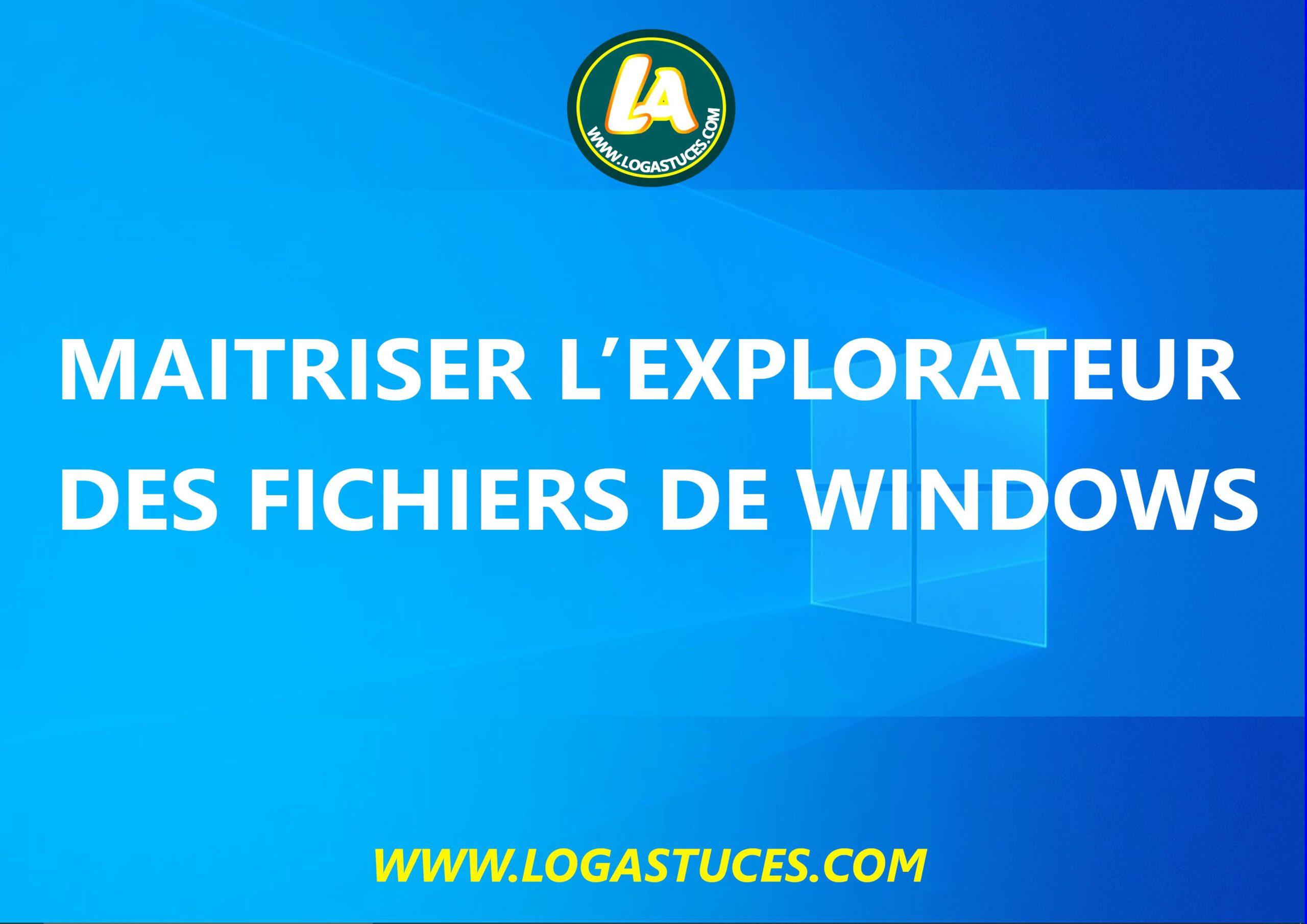 comment utiliser l'explorateur de fichiers de windows