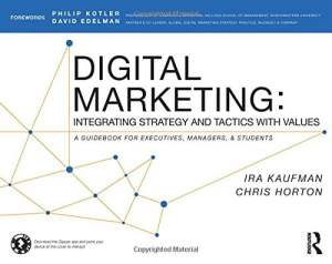 Digital Marketing Integrating Strategy and Tactics with Values, A Guidebook for Executives, Managers, and Students