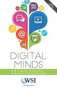 Digital Minds 12 Things Every Business Needs to Know about Digital Marketing