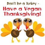 Have a Vegan Thanksgiving T-shirts, Products