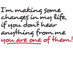 i'm making some changes in my life