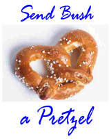 Send Bush a Pretzel