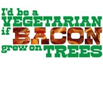 vegetarian if bacon grew on trees