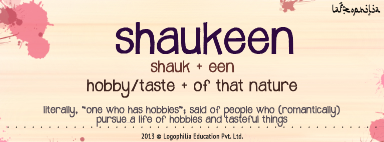 Etymology of Shaukeen