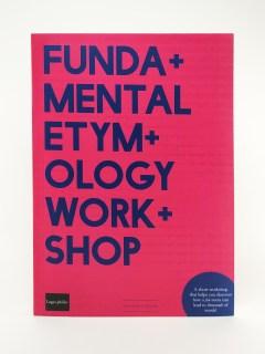 The Logophilia Fundamental Etymology Workshop Book