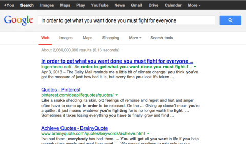 Currently (27 April) top search result for 'In order to get what you want done you must fight for everyone'