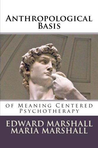 Anthropological Basis of Meaning Centered Psychotherapy