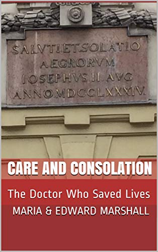Care and Consolation: The Doctor Who Saved Lives