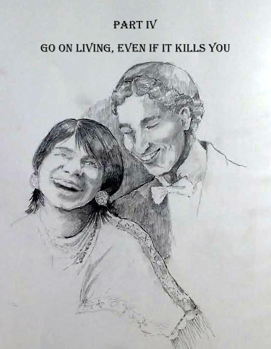 Go on Living- Part IV