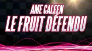 Ame Caleen - Le fruit défendu (Space Morisson Opera Edit)