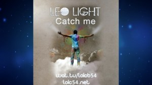 Leo Light feat Ana Drimina & Lémi - Catch Me (Version Française)