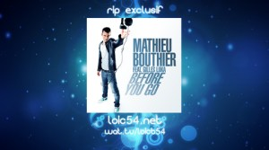 Mathieu Bouthier feat Gilles Luka – Before You Go