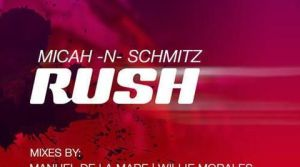 Micah 'N Schmitz - Rush (Dim Chris Vocal Mix)