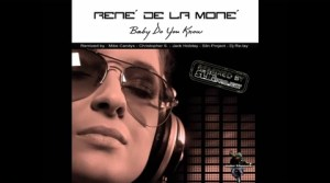 Rene De La Mone - Baby Do You Know (Mike Candys & Jack Holiday Remix)