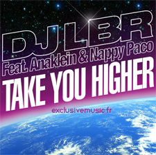 DJ LBR feat Anaklein & Nappy Paco - Take You Higher