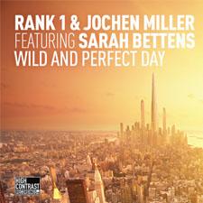 Rank 1 & Jochen Miller feat Sarah Bettens - Wild And Perfect Day