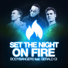 Bodybangers Feat Gerald G! - Set The Night On Fire