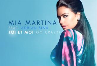 Mia Martina feat Adrian Sina - Toi et moi (Go Crazy)