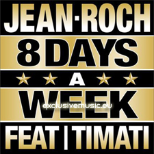 Jean Roch feat Timati - 8 Days A Week