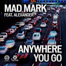 Mad Mark feat Alexander - Anywhere You Go (DJ Antoine vs Mad Mark 2K12)