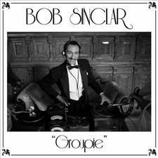 Bob Sinclar - Groupie