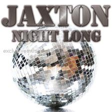 Jaxton - NIGHT LONG