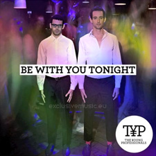 The Young Professionals (TYP) - Be With You Tonight