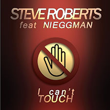 Steve Roberts Feat Nieggman - I Can't Touch