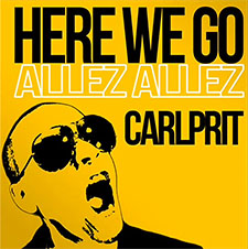 Carlprit - Here We Go (Allez Allez)