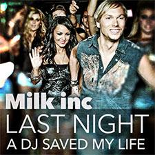 Milk Inc - Last Night A DJ Saved My Life