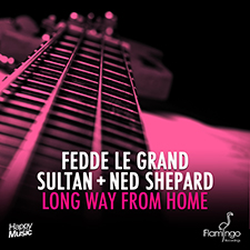 Fedde Le Grand & Sultan + Ned Shepard - Long Way From Home