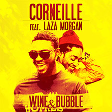 Corneille feat Laza Morgan - Wine & Bubble