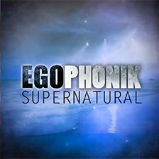 Egophonik - Supernatural