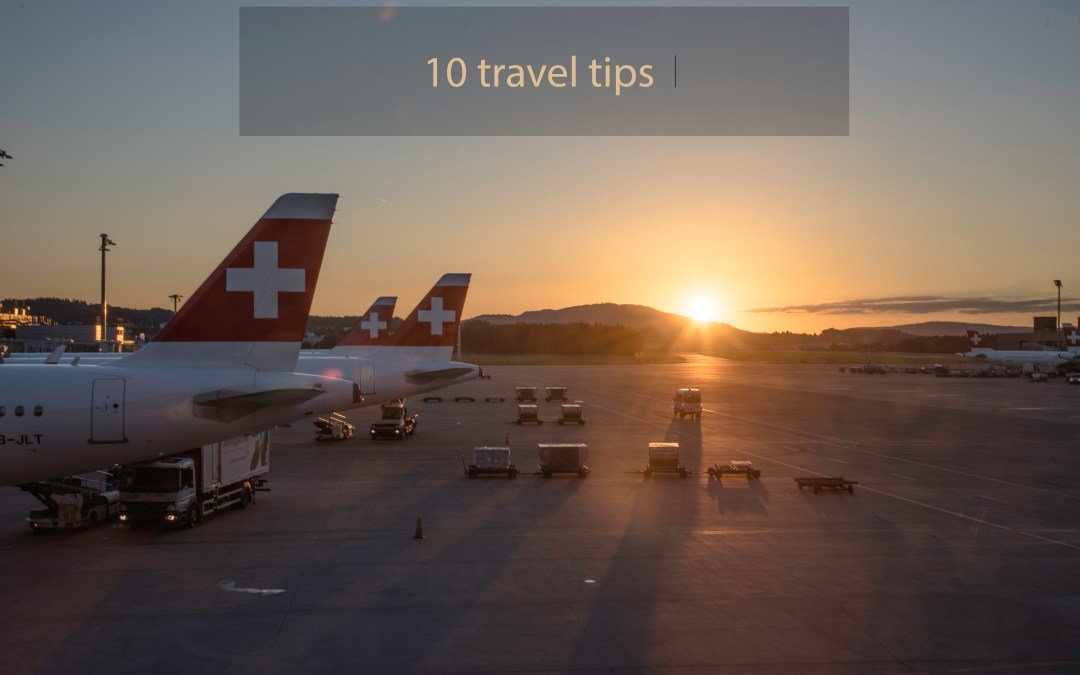 Time to travel! 10 tips to make it more comfortable