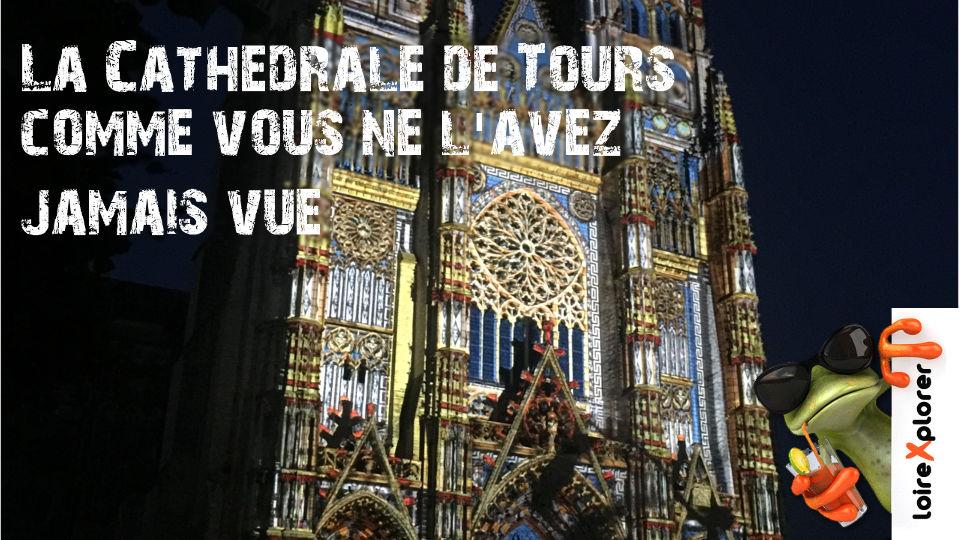 Pourquoi l'Illumination de la cathédrale saint Gatien de Tours est insolite