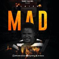 Dr Blaize - Mad (Prod. By Legacy)
