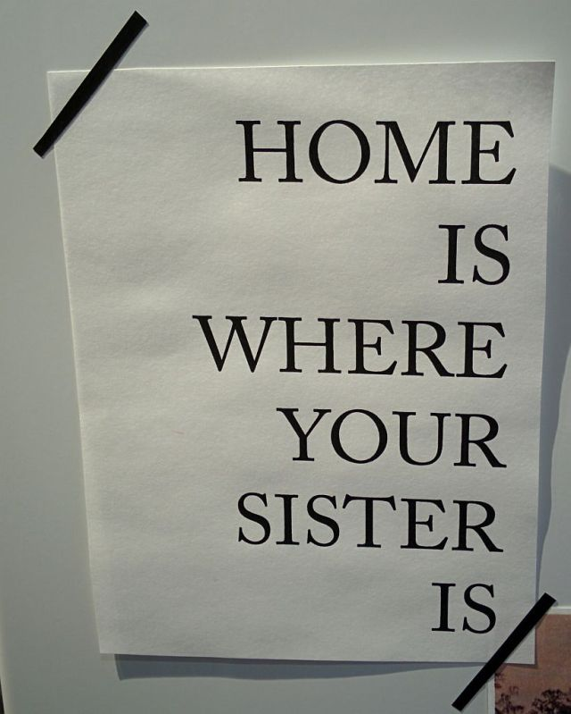 Home is where your sister is