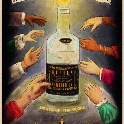 Vintage-style ad depicting several different hands reaching for a lit molotov cocktail placed on a representation of the earth. The texts reads : The Fantastic Lantern To Ward Off The Shadow Of Oppression
