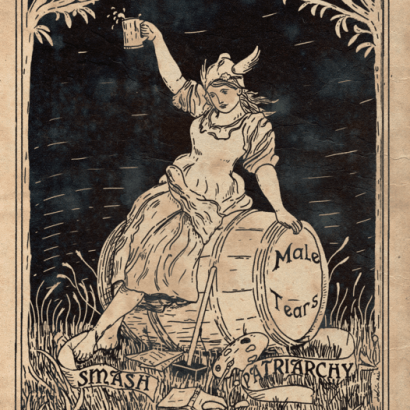 Vintage-style ad depicting a woman drinking and sitting on a Male Tears Barrel . The text reads : Smash Patriarchy