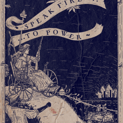 Vintage-style ad depicting an armed woman in a wheelchair looking at a burning factory. The text reads : Speak Fire To Power